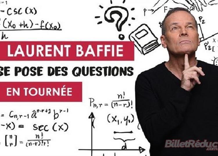 Laurent Baffie Se Pose Des Questions à Enghien les Bains