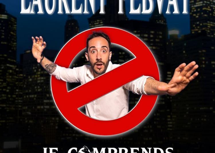 Laurent Febvay Dans Je Comprends Toujours Pas à Aix en Provence