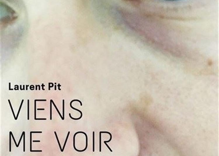 Laurent Pit Dans Viens Me Voir à Antibes