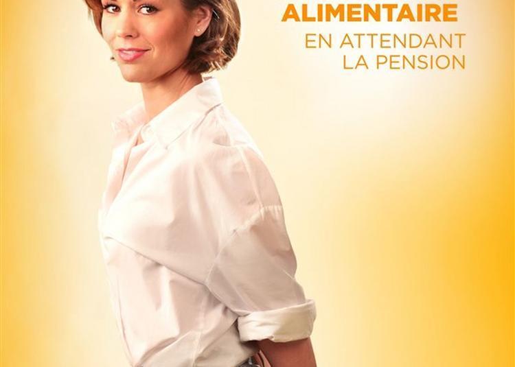 Laurie Peret Dans Spectacle Alimentaire En Attendant La Pension à Chalon sur Saone