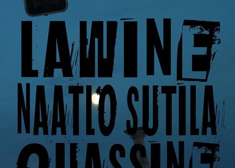 Lawine // Naatlo Sutila // Quassine à Bordeaux