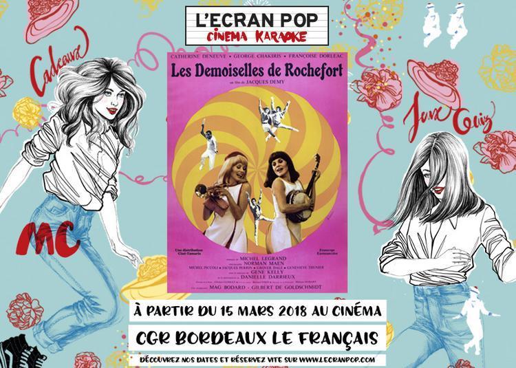 L'Ecran Pop Les Demoiselles de Rochefort à Bordeaux