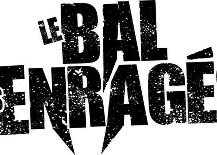 Le Bal Des Enrages + Guests à Mericourt