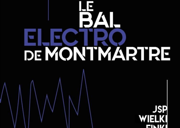 Le Bal Electro De Montmartre 2019 à Paris 18ème