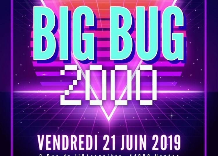 Le BIG Bug de l'An 2000 #4 à Nantes