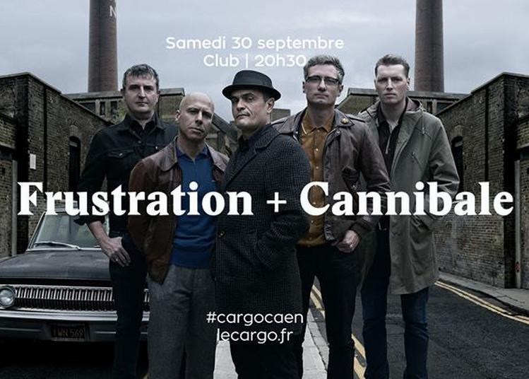 Frustration + Cannibale à Caen