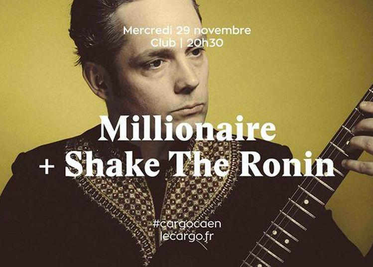 Millionaire + Shake The Ronin à Caen