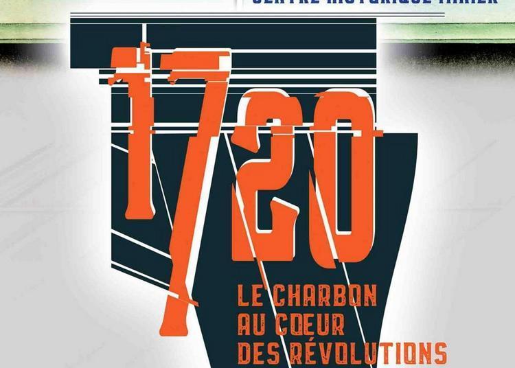 1720; Le charbon au coeur des révolutions à Lewarde