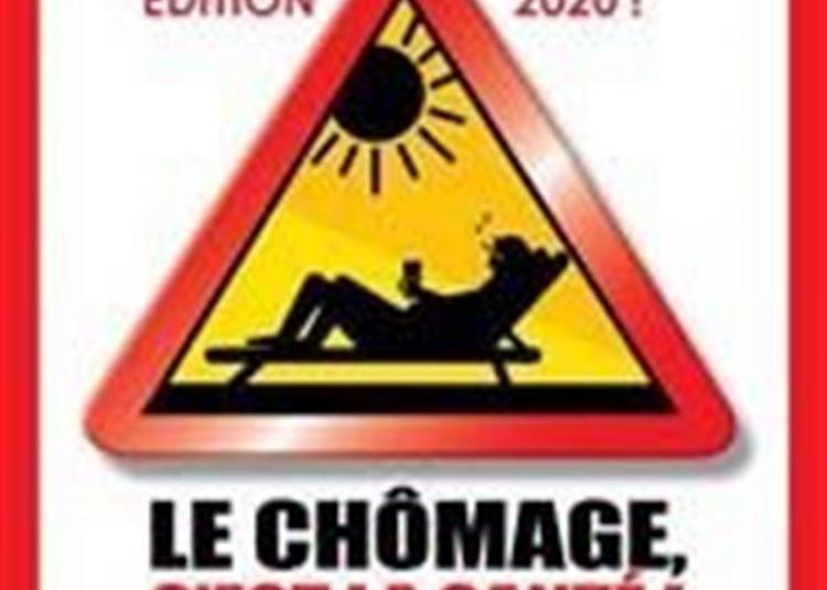 Le Chômage C'Est La Santé ! à Metz