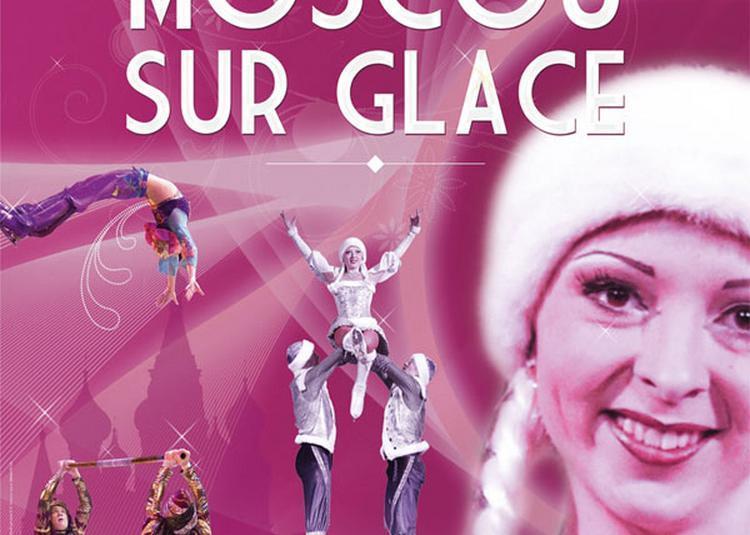 Le Cirque De Moscou Sur Glace à Palavas les Flots