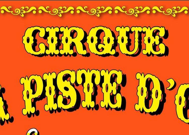 Le Cirque de Noël La Piste d'Or à Chateauroux