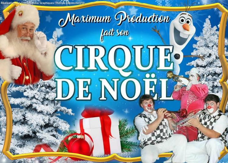 Le Cirque de Noël Maximum Production à Vals Pres le Puy