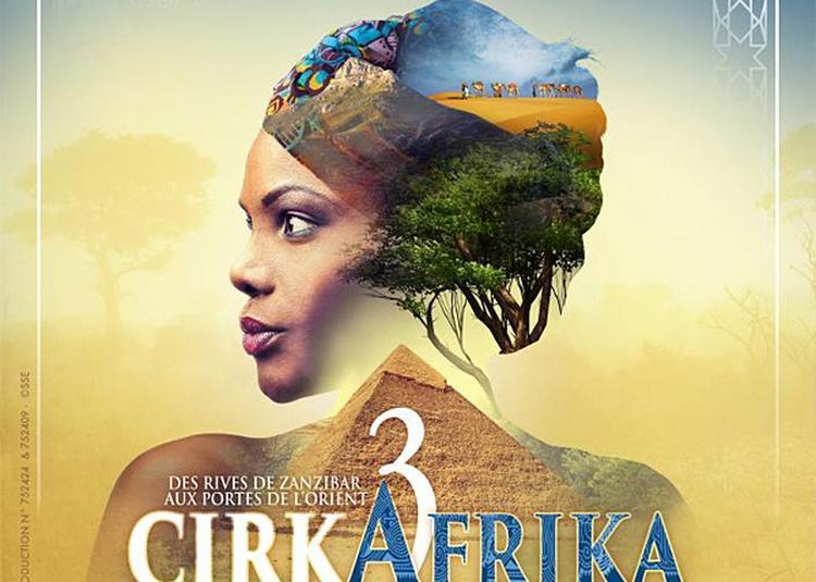 Le Cirque Phenix - Cirkafrika 3 à Tours