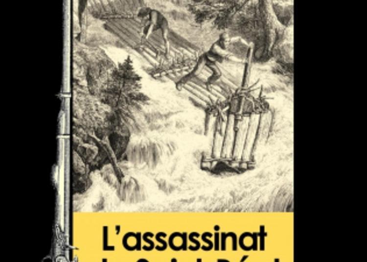 Le Comminges Avant La Révolution - Sur Les Pas Des Personnages Du Roman De Christian Louis L'assassinat De Saint-béat à Saint Mamet