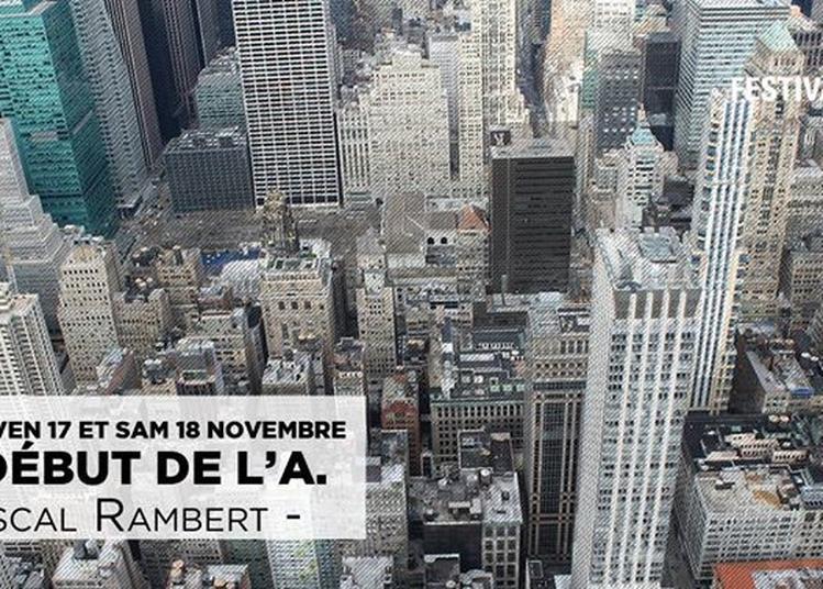 Le début de l'A. - Pascal Rambert / L'Aire Libre à Saint Jacques de la Lande