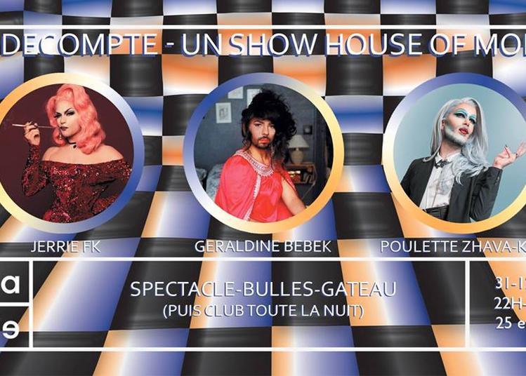 Le Décompte - Un Show House Of Moda à Paris 19ème