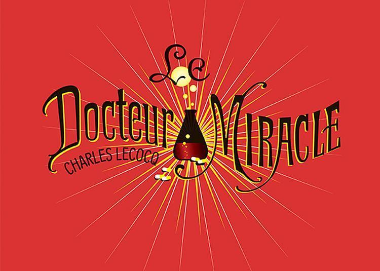 Le Docteur Miracle à Nevers