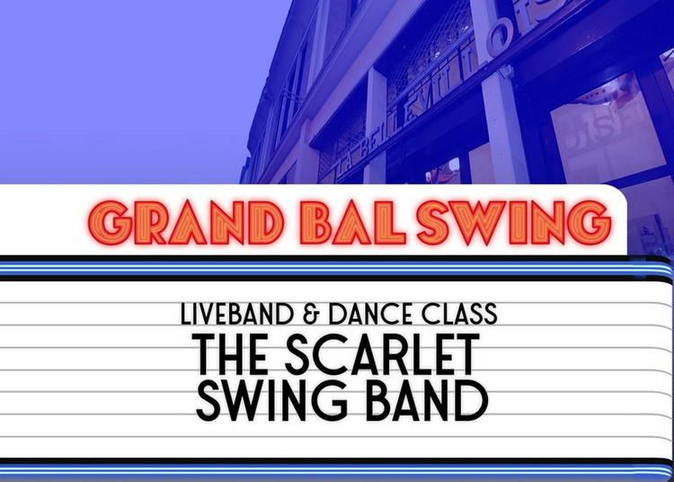 Le Grand Bal Swing W/ The Scarlet Swing Band à Paris 20ème