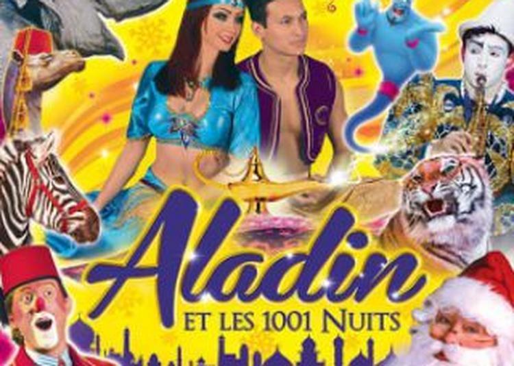 Le Grand Cirque De Noël - Aladin Et Les 1001 Nuits à Amiens