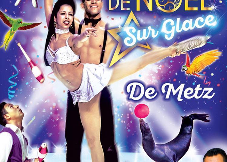 Le Grand Cirque De Noel Sur Glace à Metz