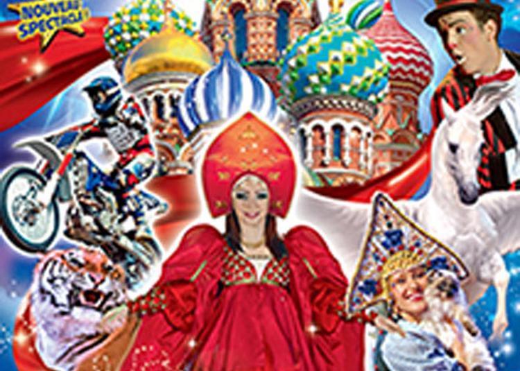Le Grand Cirque De St-Petersbourg à Toul