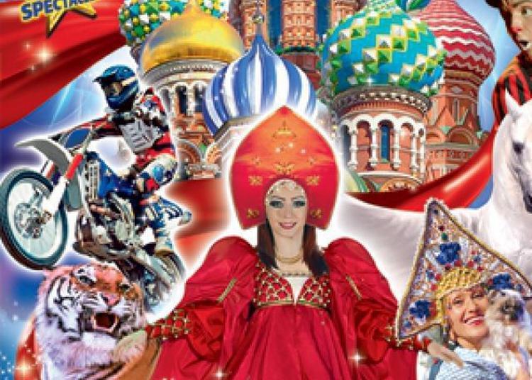 Le Grand Cirque St-Petersbourg Légende à Bourges