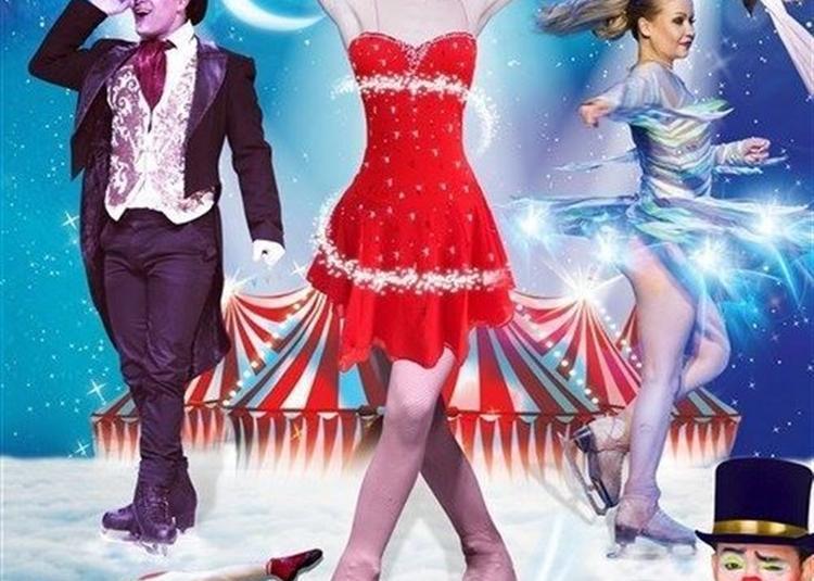 Le Grand Cirque Sur Glace : Dreams On Ice à Le Bouscat