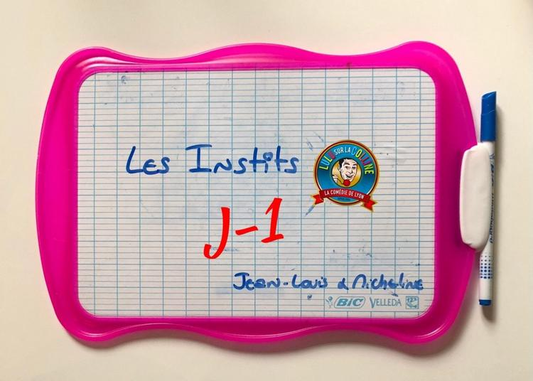 Les Instits J-1 à Lyon