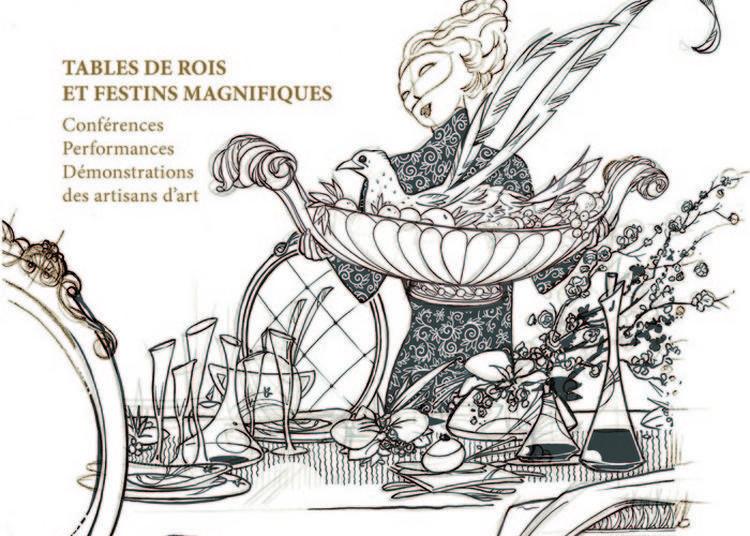 Le Luxe à La Française : Tables De Rois Et Festins Magnifiques à Maintenon