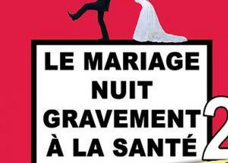 Le Mariage Nuit Gravement À La Santé 2.. Et Le Divorce Aussi ! à Penmarch