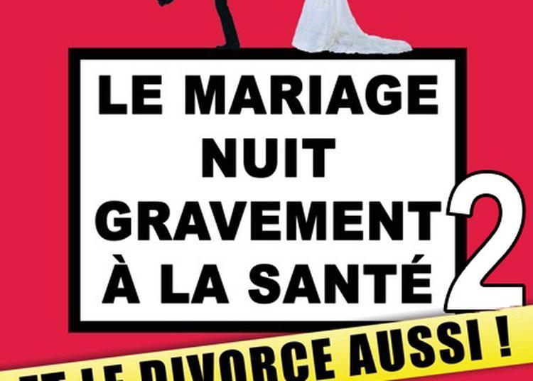 Le mariage nuit gravement à la santé 2 et le divorce aussi à Pusignan