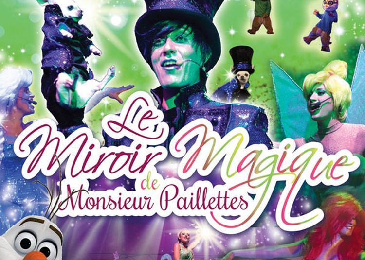 Le Miroir Magique de Monsieur Paillettes à Allevard