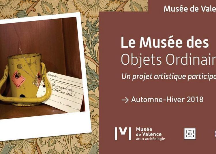 Le Musée des Objets Ordinaires - Un projet artistique participatif à Valence