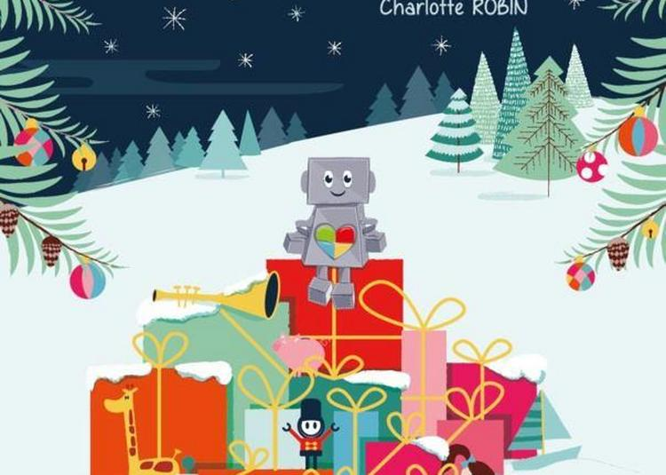 Le Noel De Leo Le Petit Robot à Grenoble