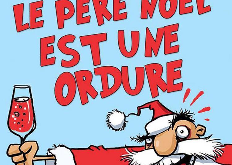 Le Pere Noel Est Une Ordure à Hyeres