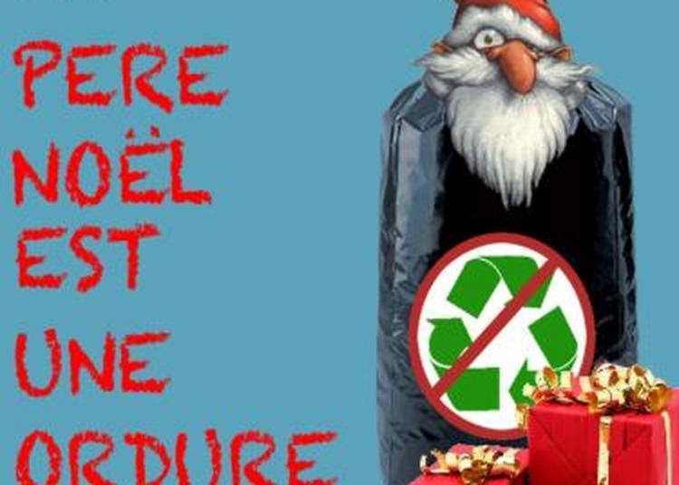 Le Pere Noël Est Une Ordure à Nice