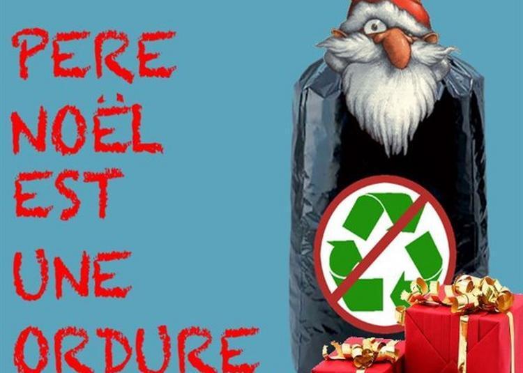 Le Père Noël Est Une Ordure à Nice