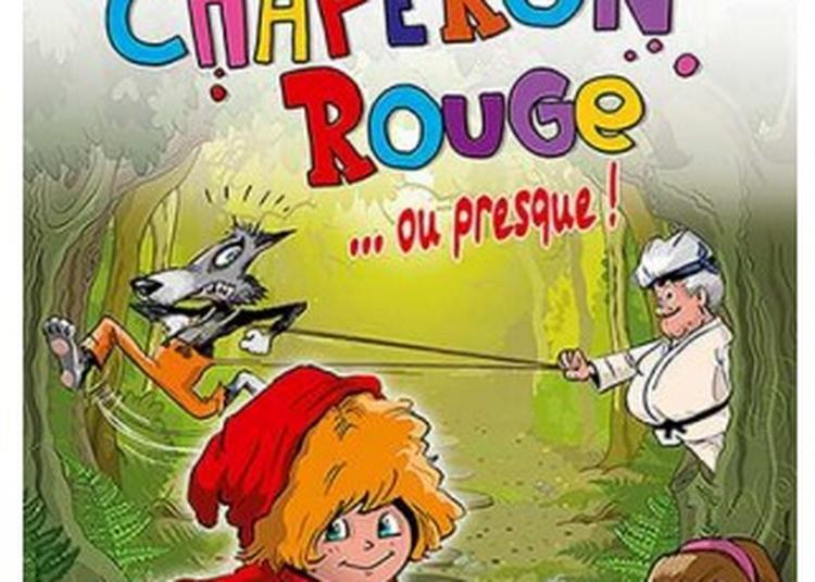 Le Petit Chaperon Rouge Ou Presque. à Toulon