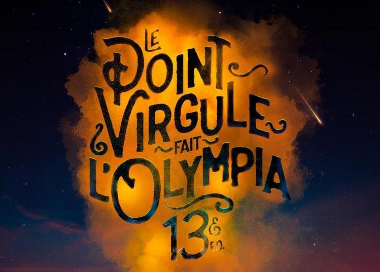 Le Point Virgule Fait L'Olympia - 13eme Edition à Paris 9ème
