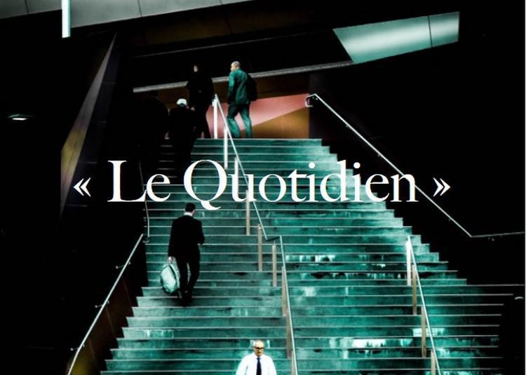 Le quotidien - Spectacle musical à Dijon