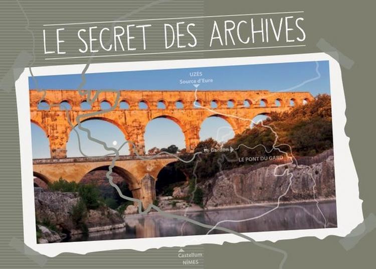 Le Secret Des Archives ... à Vers Pont du Gard