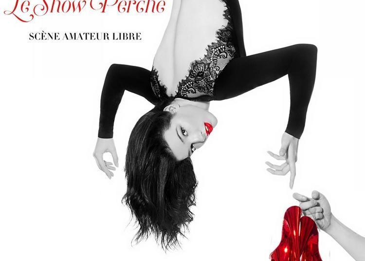 Le Show Perche à Paris 19ème