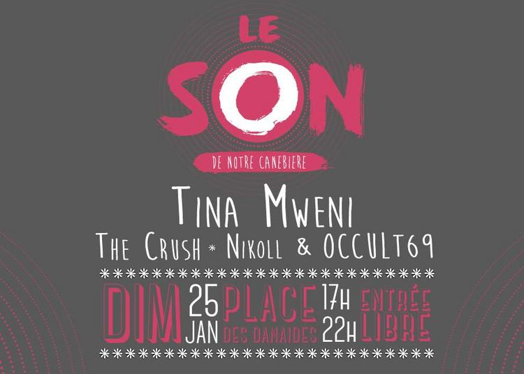 Le Son : The Crush - Tina Mweni - Occult69 Et Nikoll à Marseille
