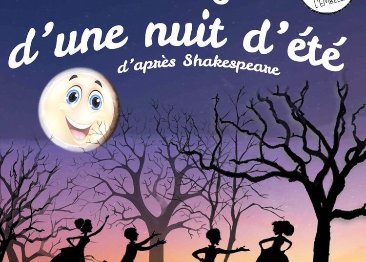 Le songe d'une nuit d'été d'après Shakespeare par la Cie de l'Embellie à Montauban