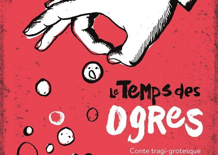 Le Temps Des Ogres à Avignon