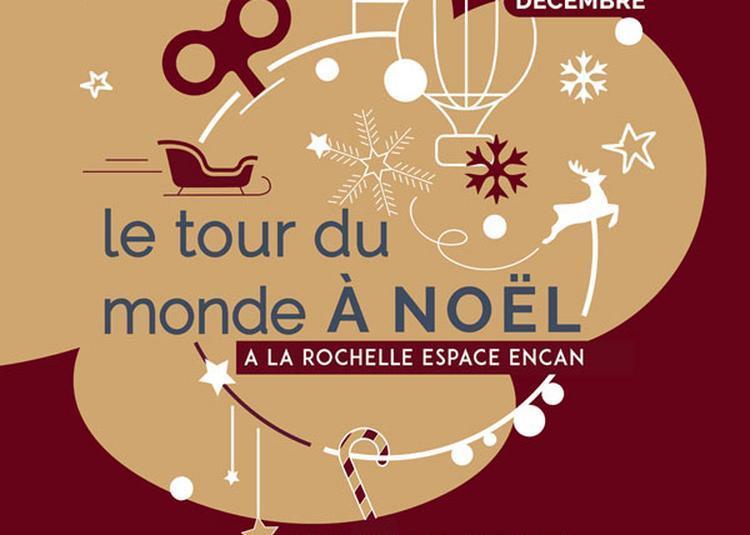 Le Tour Du Monde A Noel à La Rochelle