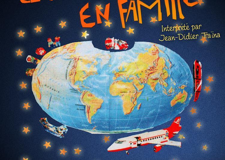 Le Tour Du Monde En Famille à Marseille