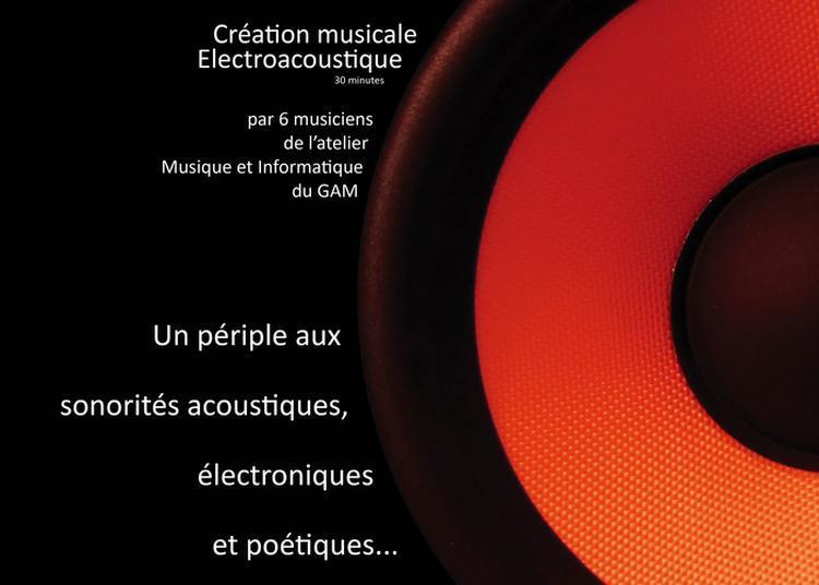 Le Voyage Du Héros - Création Musicale électroacoustique De L'atelier Musique Et Informatique Du Gam à Pau