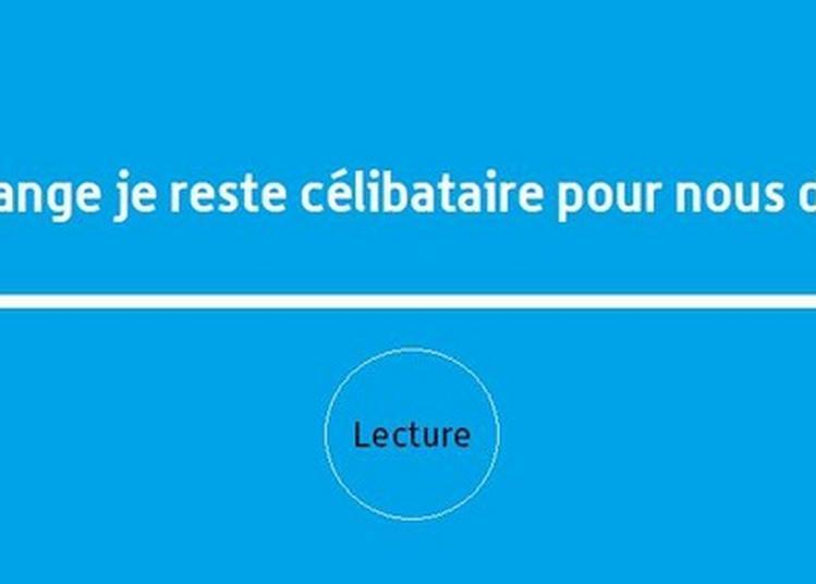 Lecture : Moi En Échange Je Reste Célibataire Pour Nous Deux, Lettres De Kafka Aux Siens à Versailles