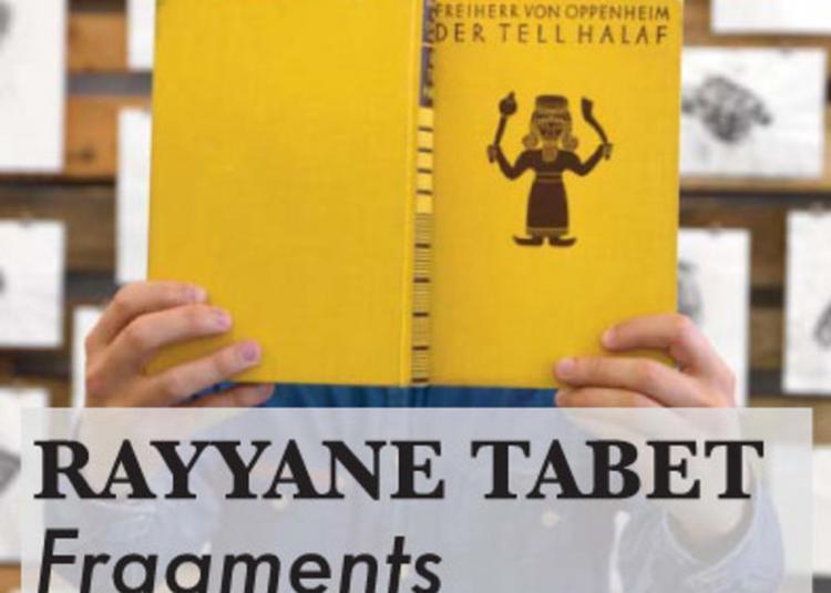 Lecture - Performance à Haute Voix D'un Texte De Rayyane Tabet : Exposition Fragments à Nimes